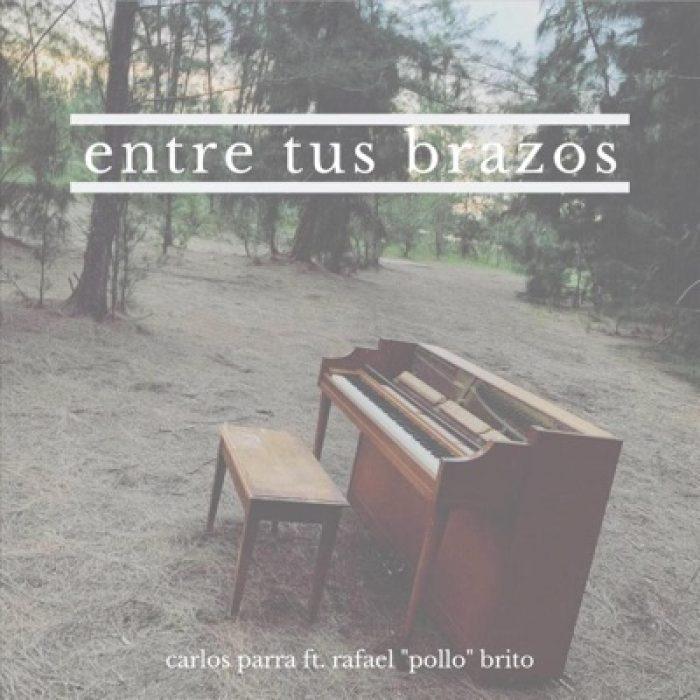 Carlos Parra ft. Pollo Brito - Entre tus brazos - MIX - MASTERED