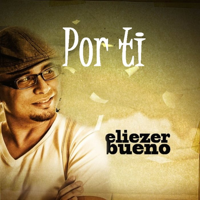 Eliezer Bueno - Album Por Ti - MIX - MASTERED