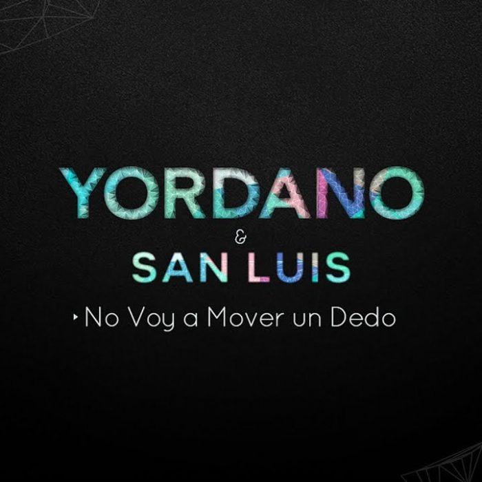 Yordano ft San Luis - Single No Voy a Mover un Dedo - MIX
